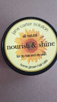 JANE CARTER SOLUTION - Nourish & shine for dry hair and dry skin