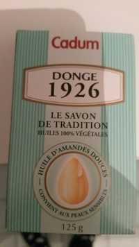 CADUM - Donge 1926 - Le savon de tradition