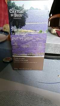 LE CHÂTEAU DU BOIS - Savon tradition pur végétal