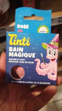 Tinti - Bain magique