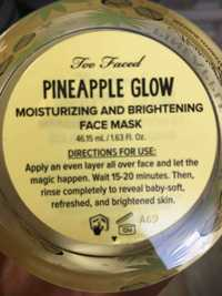 TOO FACED - Pineapple glow - Moisturizing and brightening face mask
