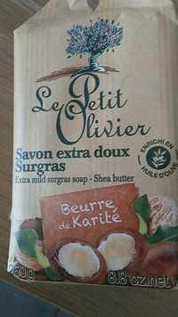 LE PETIT OLIVIER - Savon extra doux surgras - Beurre de Karité