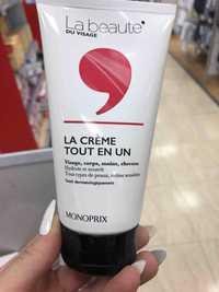 Monoprix - La beauté du visage - La crème tout en un