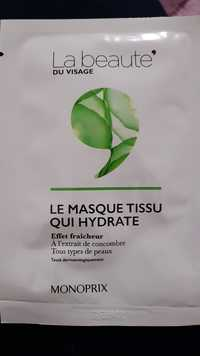 MONOPRIX - Le masque tissu qui hydrate Effet fraîcheur