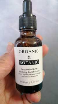 ORGANIC & BOTANIC - Sérum équilibrant pour le visage
