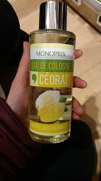 MONOPRIX - Cedrat - Eau de Cologne