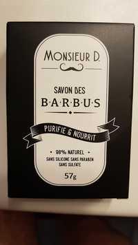 MONSIEUR D. - Purifie & nourrit - Savon des barbus