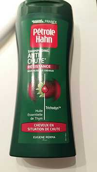 Pétrole Hahn - Résistance - Shampooing anti chute