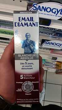 Email Diamant - Dentifrice Blancheur absolue