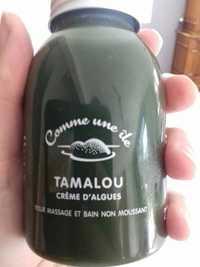 Comme une île - Tamalou - Crème d'algues pour massage et bain non moussant