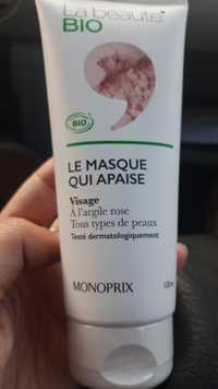 MONOPRIX - La beauté bio - Le masque qui apaise