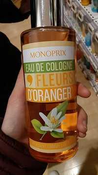 MONOPRIX - Eau de Cologne Fleurs d'oranger