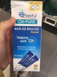 EFISEPTYL - Oxi-pure - Bain de bouche