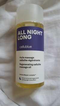 Cellublue - All night long - Huile message cellulite rénégérante