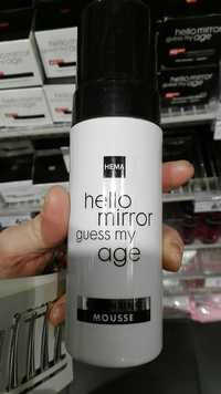 Hema - Hello mirror guess my age - Cleansing Mousse