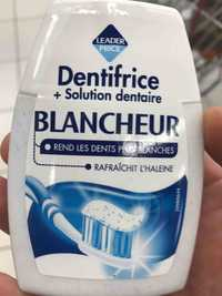 Leader Price - Blancheur - Dentifrice + soin dentaire