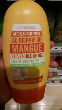 Monoprix - Après-shampooing au beure de mangue et à l'huile de riz