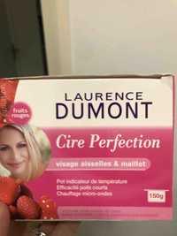 Laurence Dumont - Cire perfection - Visage aisselles & maillot