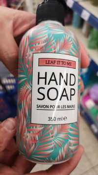 Leaf it to me - Savon pour les mains