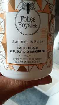 Folies Royales - Jardin de la Reine - Eau florale de fleur d'oranger bio