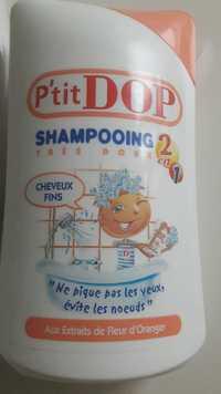 Dop - P'tit Dop - Shampooing très doux 2 en 1 fleur d'oranger