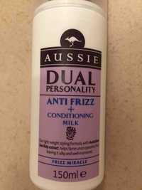 AUSSIE - Dual personality - Anti frizz + conditioning milk