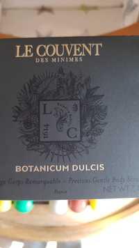 LE COUVENT DES MINIMES - Botanicum Dulcie - Gommage corps remarquable