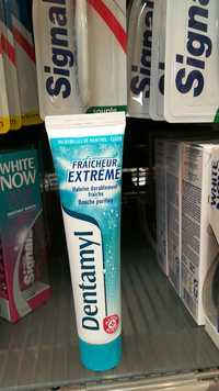 Marque Repère - Dentamyl - Dentifrice fraîcheur extrême