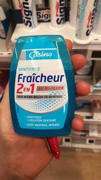 CASINO - Dentifrice fraîcheur 2 en 1