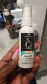 ESSENCE - You better work ! - Fixing spray