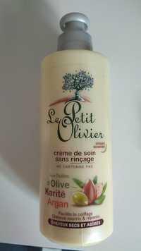 LE PETIT OLIVIER - Aux huiles d'Olive Karité Argan - Crème de soin sans rinçage