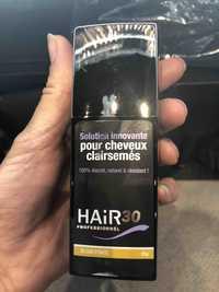 HAIR 30 - Solution innovante pour cheveux clairsemés