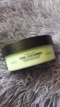 THE BODY SHOP - Cool cucumber - Beurre corps douceur