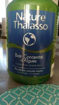 Nature Thalasso - Bain concentré d'algues