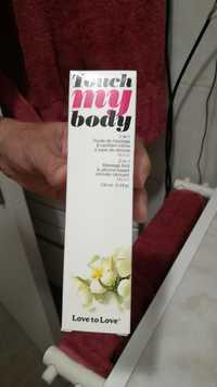 Love to Love - Touch my body - 2 en 1 Fluide de massage & lubrifiant intime