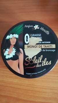 SOLEIL DES ILES - Monoï de Tahiti - Graisse à traire bronzage intense